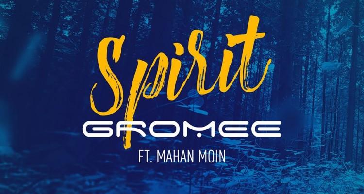 Gromee - Spirit ft. Mahan Moin